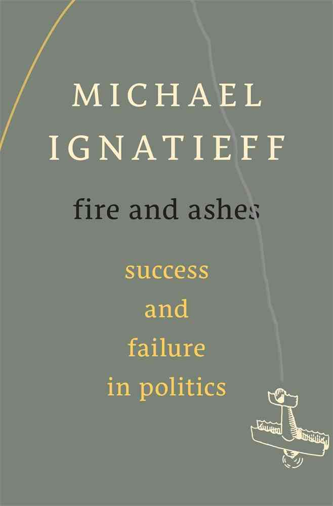 Fire and Ashes By Ignatieff, Michael